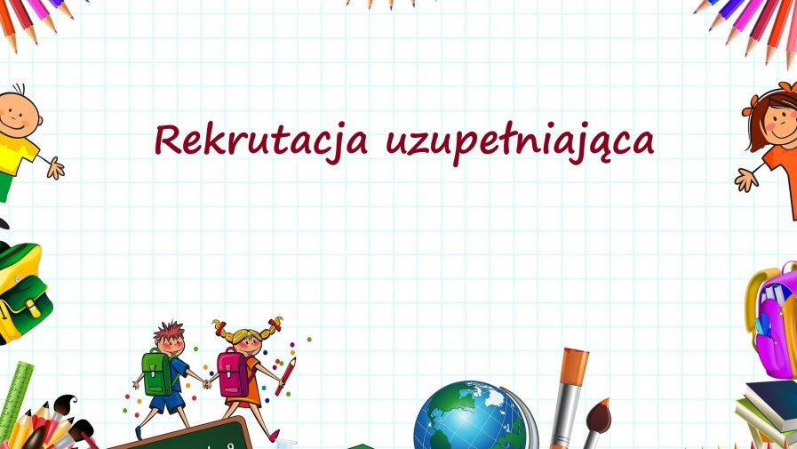 Rekrutacja uzupełniająca na rok szkolny 2020/2021